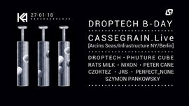 CASSEGRAIN.Live + more / Droptech B-DAY