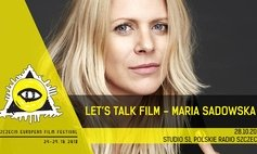 Let's Talk Film - Maria Sadowska