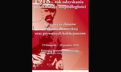 The Exhibition - 1918 - The Year of Poland Regaining Independence.