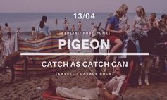 Pigeon / Catch As Catch Can